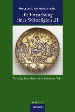 Markus Groß / Karl-Heinz Ohlig (Hg.) Die Entstehung einer Weltreligion III